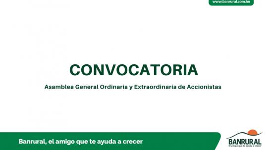 Convocatoria Asamblea General Ordinaria y Extraordinaria de Accionistas